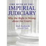 The Myth of the Imperial Judiciary by Mark Kozlowski