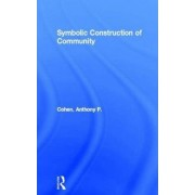 The Symbolic Construction of Community by Anthony P. Cohen