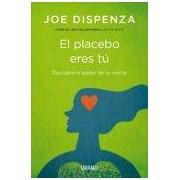 Dispenza Joe El Placebo Eres Tú (ebook)
