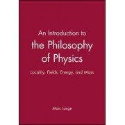 An Introduction to the Philosophy of Physics by Marc Lange