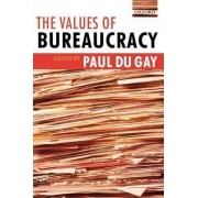 The Values of Bureaucracy by Paul Du Gay