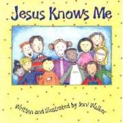 Jesus Knows Me by Joni Walker