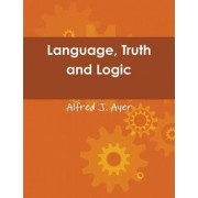 Language, Truth and Logic by Alfred Jules Ayer