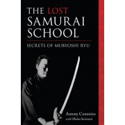 The Lost Samurai School: Secrets of Mubyoshi Ryu