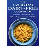 The Everyday Dairy-Free Cookbook by Emily White