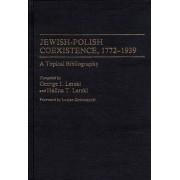 Jewish-Polish Coexistence, 1772-1939 by Halina T. Lerski