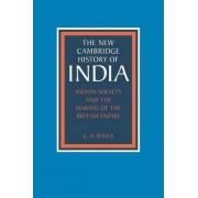 Indian Society and the Making of the British Empire by C. a. Bayly