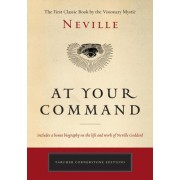 At Your Command: The First Classic Work by the Visionary Mystic