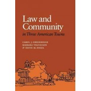 Law and Community in Three American Towns by Carol J. Greenhouse