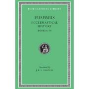 Ecclesiastical History: Bks.VI-X v. 2 by Bishop of Caesarea Eusebius