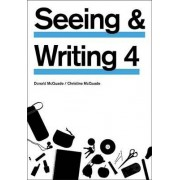 Seeing & Writing, 4th Edition by Professor of English and Dean of Undergraduate and Interdisciplinary Studies Donald McQuade