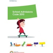 School Admissions Code 2010 by Schools and Families Great Britain: Department for Children