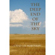 The Deep End of the Sky by Chad Lee Robinson