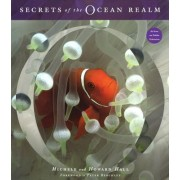 Secrets of the Ocean Realm by Howard Hall