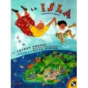La Isla (Spanish Edition) by Arthur Dorros
