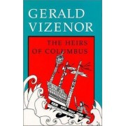 The Heirs of Columbus by Gerald Robert Vizenor
