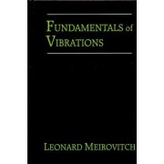 Fundamentals of Vibrations by Leonard Meirovitch