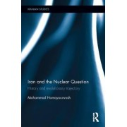Iran and the Nuclear Question by Mohammad Homayounvash