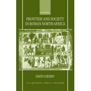 Frontier and Society in Roman North Africa by Assistant Professor of History David Cherry