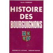 Histoire Des Bourguignons. Première Partie : Des Origines À La Fin Du Règne Des Ducs