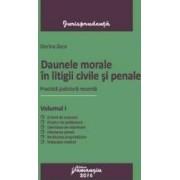 Daunele morale in litigii civile si penale Vol.1 - Dorina Zeca