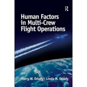 Human Factors in Multi-Crew Flight Operations by Harry W. Orlady