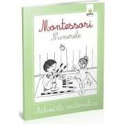 Montessori. Numerele - Activitati matematice