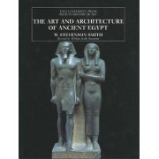 The Art and Architecture of Ancient Egypt by W.Stevenson Smith