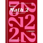 Saxon Math 2 an Incremental Development Home Study by Nancy Larson