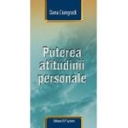 Puterea Atitudinii Personale - Dana Ciungradi