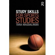 Study Skills for Sports Studies by Tara Magdalinski