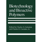 Biotechnology and Bioactive Polymers by Charles G. Gebelein