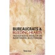 Bureaucrats and Bleeding Hearts by Tess Lea
