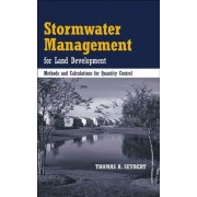 Stormwater Management for Land Development by Thomas A. Seybert