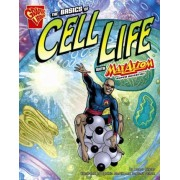 Basics of Cell Life with Max Axiom, Super Scientist by J Amber Keyser
