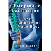 Chiropractic Technique by Ryan Seager