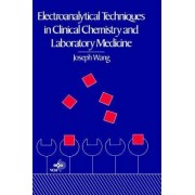 Electroanalytical Techniques in Clinical Chemistry and Laboratory Medicine by Joseph Wang