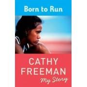 Born to Run by Cathy Freeman