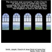 The Doctrine and Covenants, of the Church of Jesus Christ of Latter-Day Saints by Smith Joseph