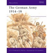 The German Army, 1914-18 by R.J. Marriot