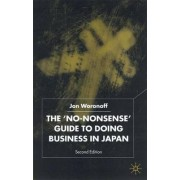 The No-Nonsense Guide to Doing Business in Japan 2001 by Jon Woronoff