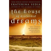 The House of Discarded Dreams by Ekaterina Sedia