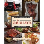 Let S Get Grilling with the Cooking Ladies