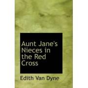 Aunt Jane's Nieces in the Red Cross by Edith Van Dyne