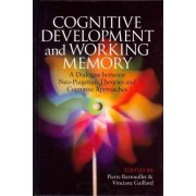 Cognitive Development and Working Memory by Pierre Barrouillet