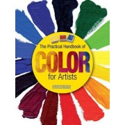 The Practical Handbook of Color for Artists by Michael Brunel