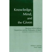 Knowledge, Mind & the Given by Willem A. DeVries