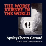 The Worst Journey in the World by Apsley Cherry-Garrard