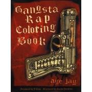 Gangsta Rap Coloring Book by Aye Jay Moreno