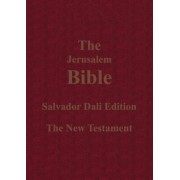 The Jerusalem Bible Salvador Dali Edition the New Testament by Professor of the History of the Exact Sciences in Antiquity Alexander Jones